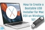 How to Create Bootable USB Installer for Mac OSX on Windows 10?